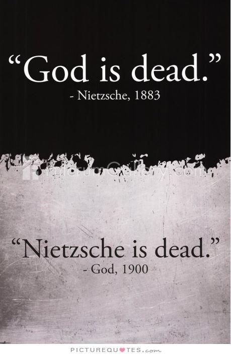 Picturequotes Com Nietzsche Quotes Funny God Quotes Gods Not Dead