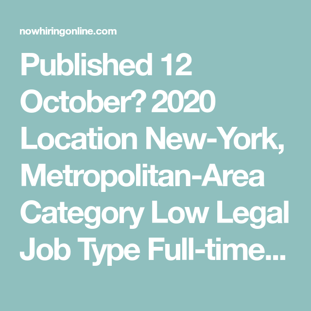 Published 12 October 2020 Location New York Metropolitan Area Category Low Legal Job Type Full Time Description A In 2020 Finding A New Job Associate Lawyer Job