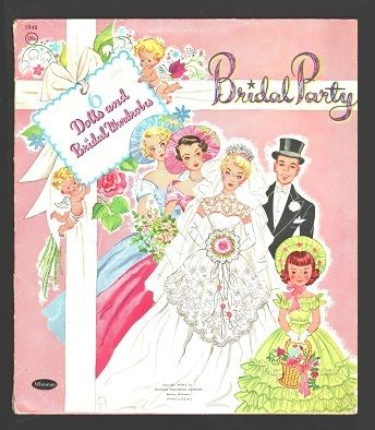 """""""Bridal Party"""" paper dolls by Hilda Miloche. I had this as a child, played with it for many hours."""