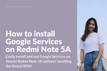 Download Google Play and Gapps for Redmi Note 5A | Xiaomi
