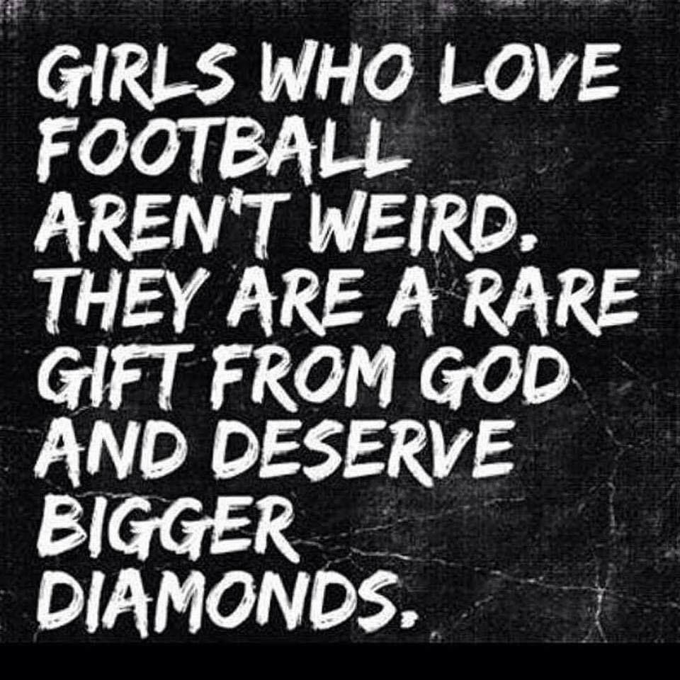 Girls who love football  Football quotes, Football season quote