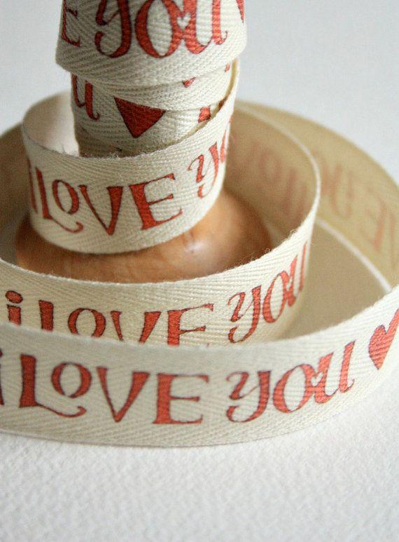 I love you twill. cotton. tape. ribbon. slim. via Etsy