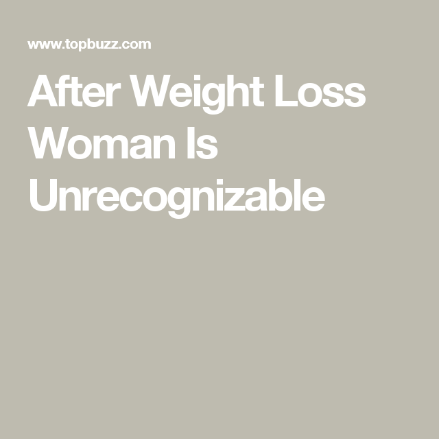 After Weight Loss Woman Is Unrecognizable