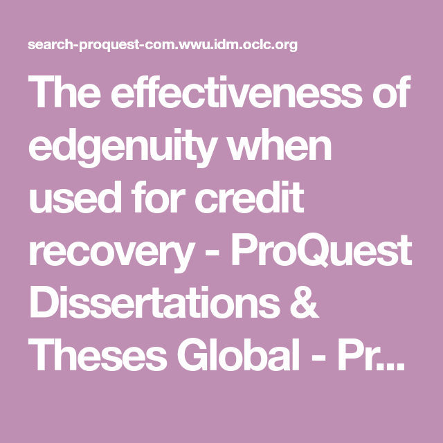 The Effectivenes Of Edgenuity When Used For Credit Recovery Proquest Dissertation These Global Thi Or That Question Thesis Alison Miller