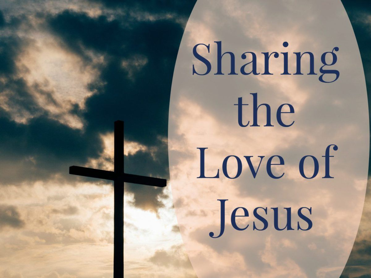 I Believe As Followers Of Jesus We Are To Share His Love What Does