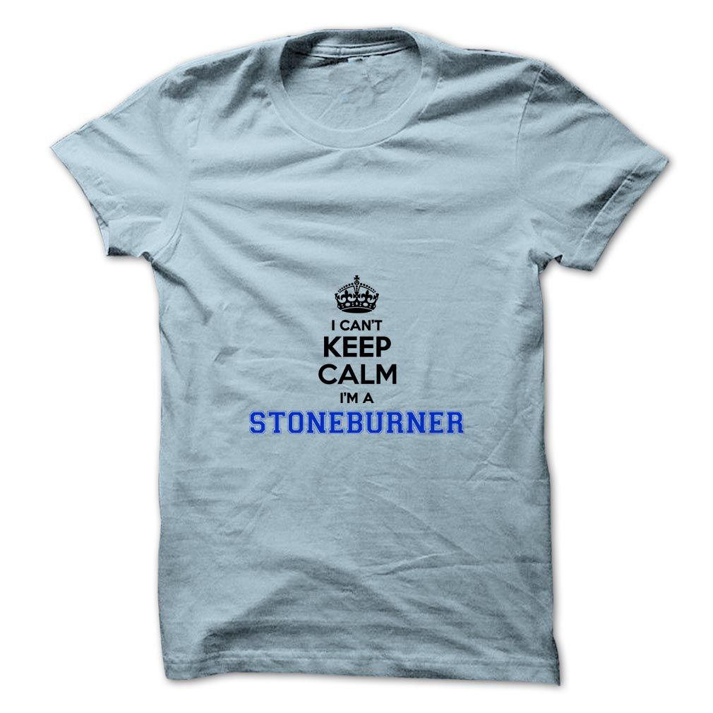 [Popular Tshirt name printing] I cant keep calm Im a STONEBURNER  Order Online  Hey STONEBURNER are you feeling you should not keep calm then this is for you. Get it today.  Tshirt Guys Lady Hodie  SHARE and Get Discount Today Order now before we SELL OUT  Camping field tshirt i cant keep calm im