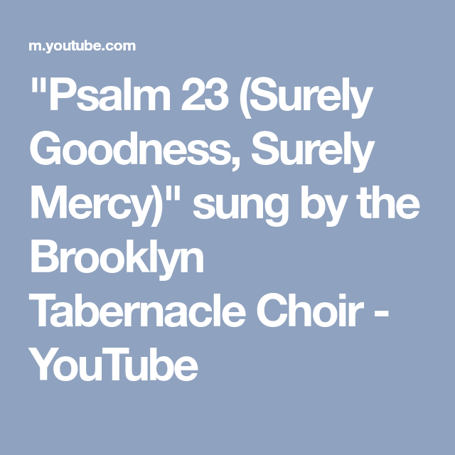Psalm 23 (Surely Goodness, Surely Mercy)