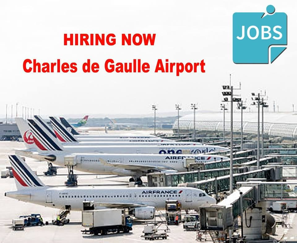 Charles De Gaulle Airport Job Attractive Salary Accommodation Flight Tickets Visa Click Here To Apply Airport Jobs Staff Recruitment Airline Jobs
