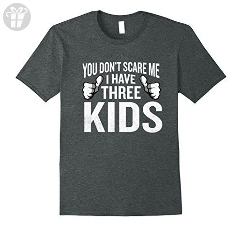 Mens You Don't Scare Me I Have 3 Kids Funny Father T-Shirt Gag Medium Dark Heather - Funny shirts (*Amazon Partner-Link)