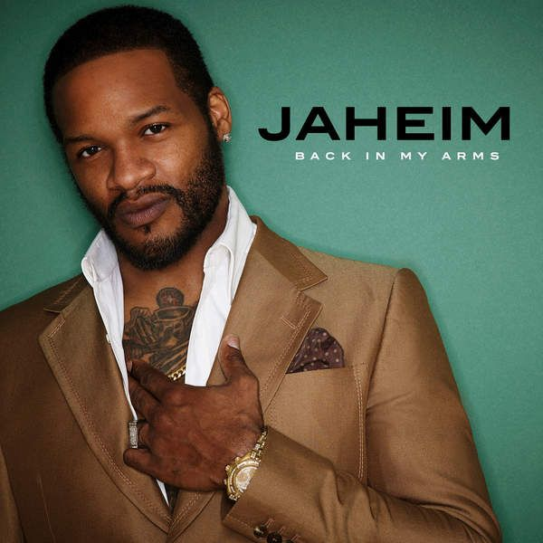 New Music: Jaheim – Back In My Arms