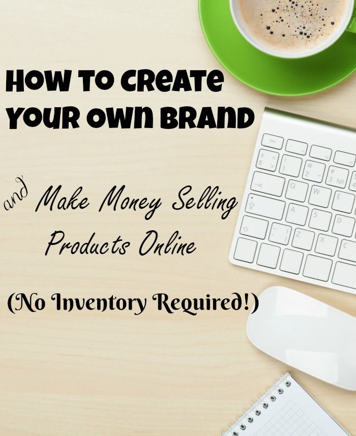 Have you been wondering how to create your own brand  make money