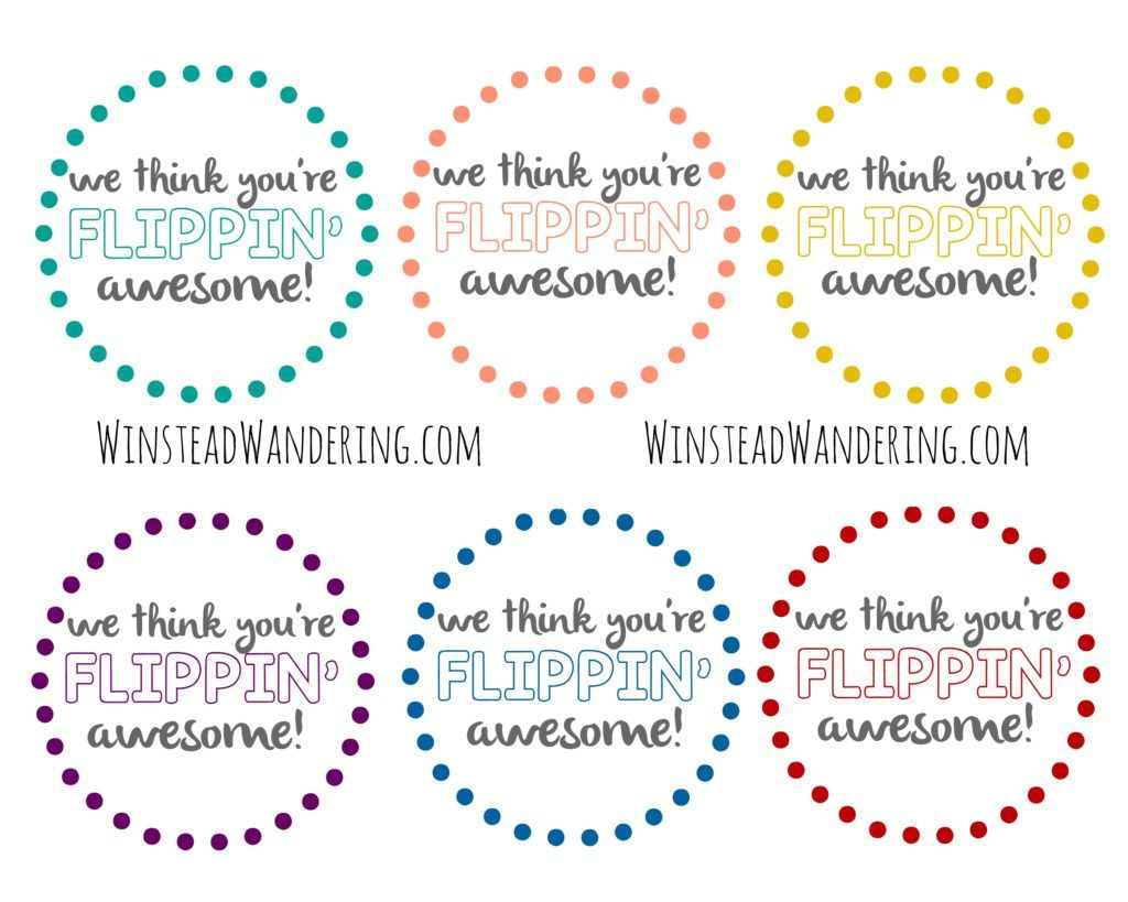 We Think You Re Flippin Awesome Free Printable Winstead Wandering Teacher Appreciation Printables Appreciation Printable Volunteer Appreciation Gifts