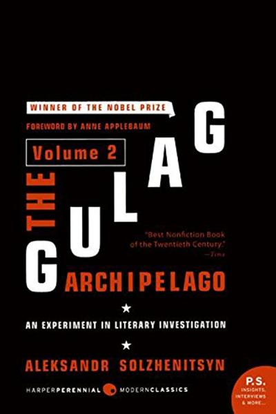 The Gulag Archipelago Volume 2 An Experiment In Literary Investigation By Aleksandr I Solzhenitsyn Harper Perennial Modern Classics Book G Gulag Nonfiction Books