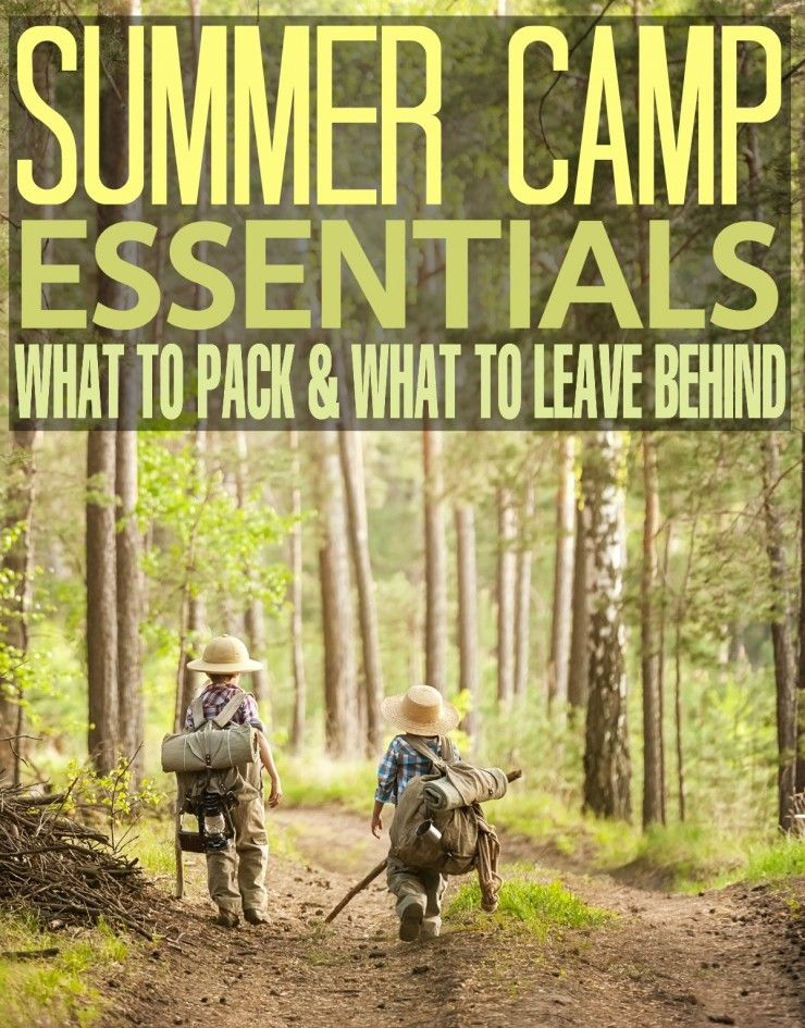 Summer Camp Essentials: What to Pack & What to Leave ...