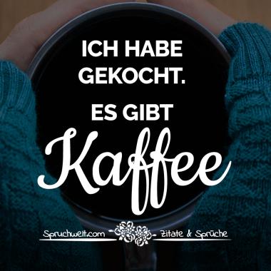 Schone Kaffee Zitate Und Lustige Spruche Fur Kaffeetrinker Lustige Kaffee Spruche Kaffee Spruche Kaffee Lustig