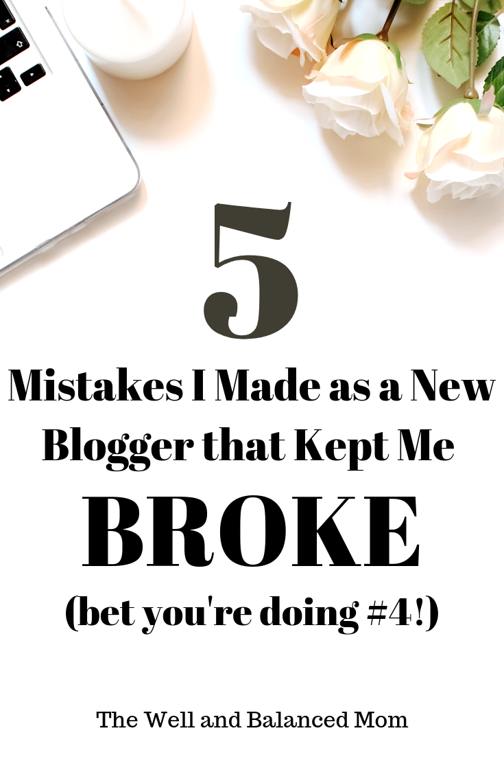 Mistakes I Made as a New Blogger - The Well and Balanced Mom
