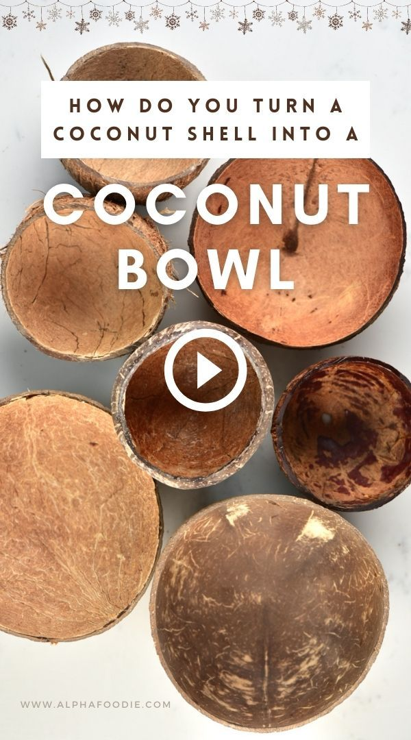DIY: Coconut Bowls, chips and Shredded ( desiccated)