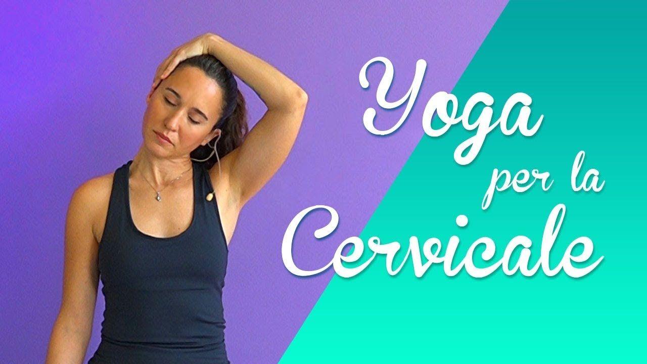 Yoga Esercizi Per La Cervicale E Spalle Youtube Esercizi Di Yoga Esercizi Esercizi Streching