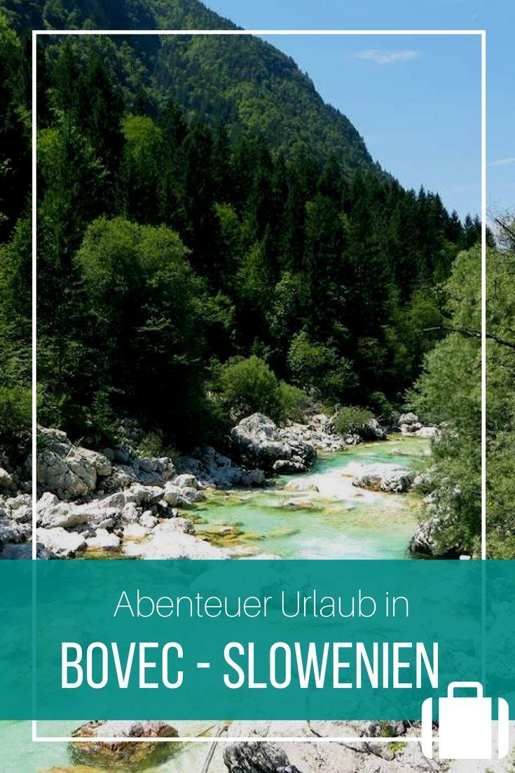 Photo of Bovec und das Soca Tal: Sloweniens Paradies für Action-Urlauber