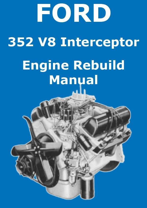 ford 352 cu in interceptor v8 engine rebuild overhaul manual rh pinterest com Banshee Engine Overhaul Subaru Engine Overhaul