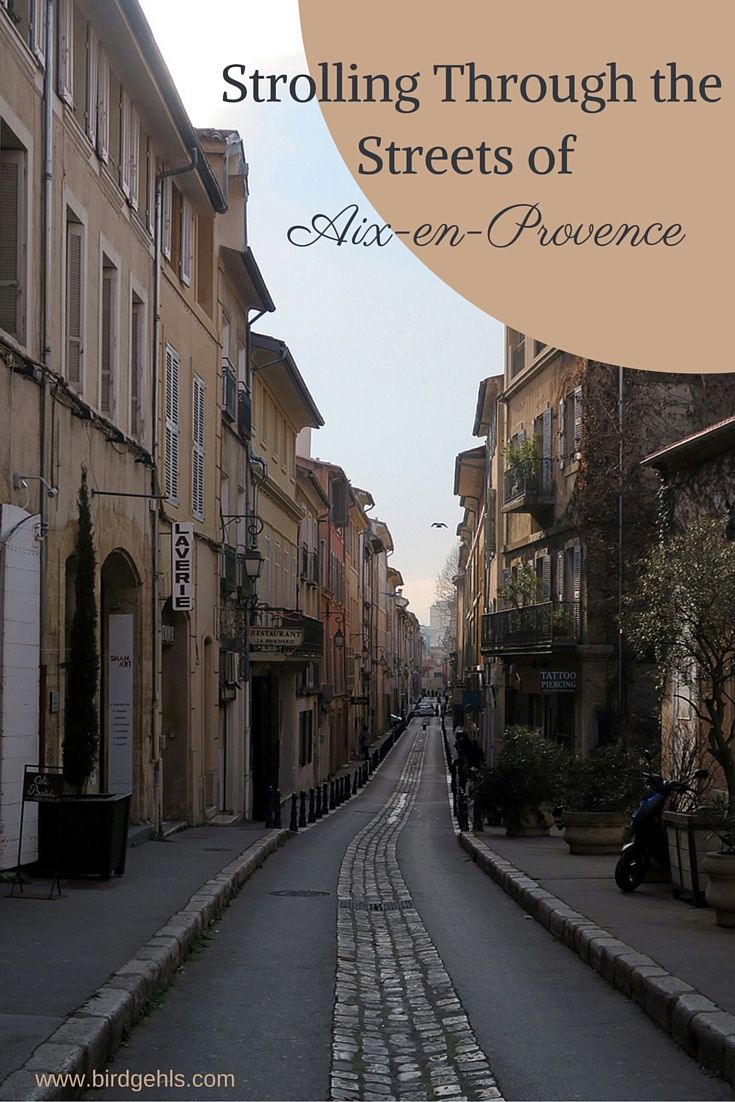 The city is easily navigated by foot, so that's what we did - strolling through the streets of Aix-en-Provence in Southern France.