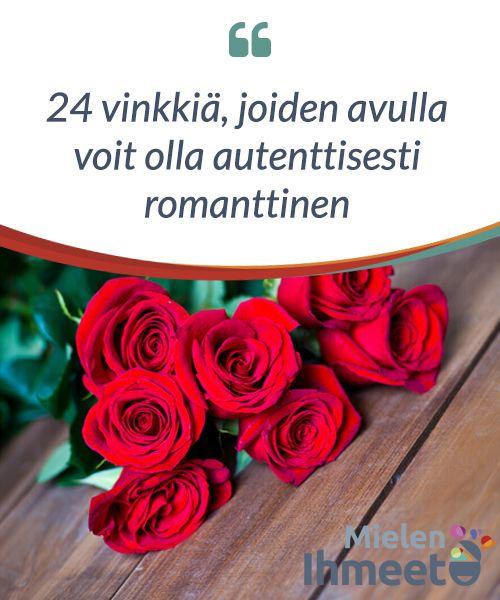 24 vinkkiä, joiden avulla voit olla autenttisesti romanttinen.  Kun #mietimme sitä, mikä on #romanttista, ajattelemme usein #samoja, vanhoja asioita: #suklaata, kukkia, #kynttiläillallisia…