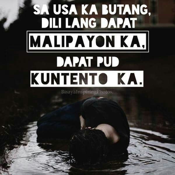 Dapat Happy And Content Bisaya Quotes Quotable Quotes Funny Quotes