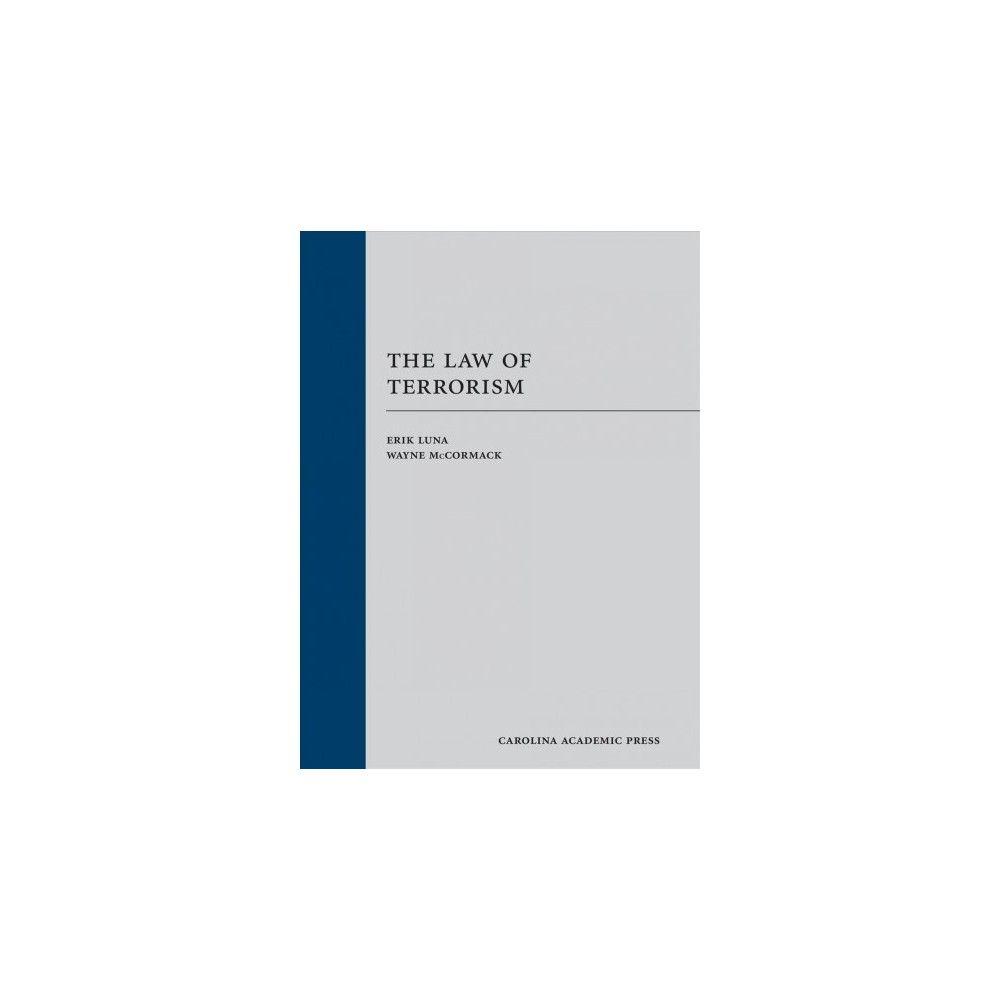Law of Terrorism (Hardcover) (Erik Luna & Wayne McCormack)