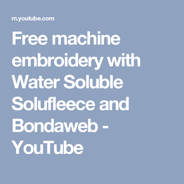 Free machine embroidery with Water Soluble Solufleece and Bondaweb - YouTube