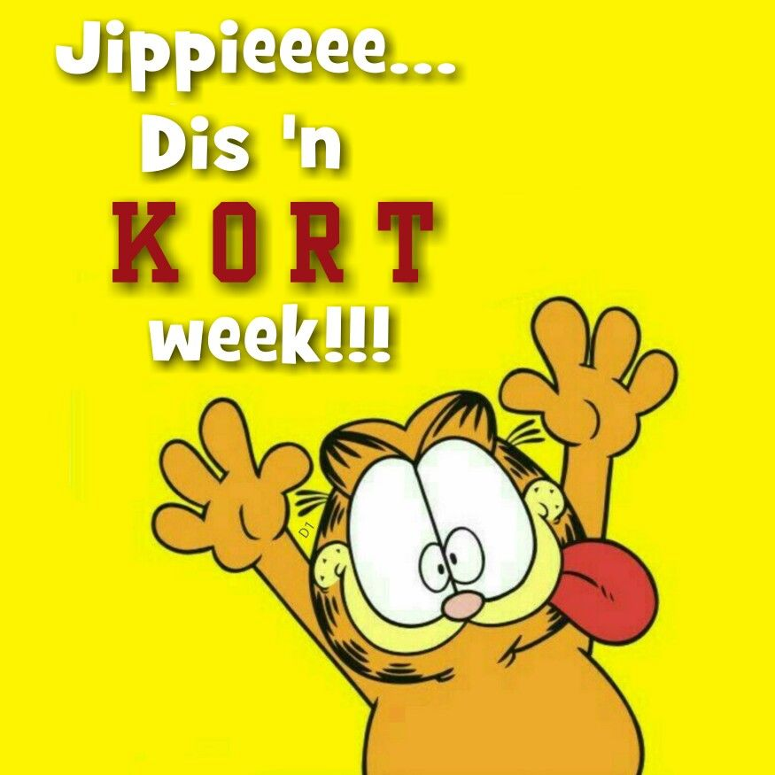 Jippieeee Dis N Kort Week Wisdom Quotes Goeie More