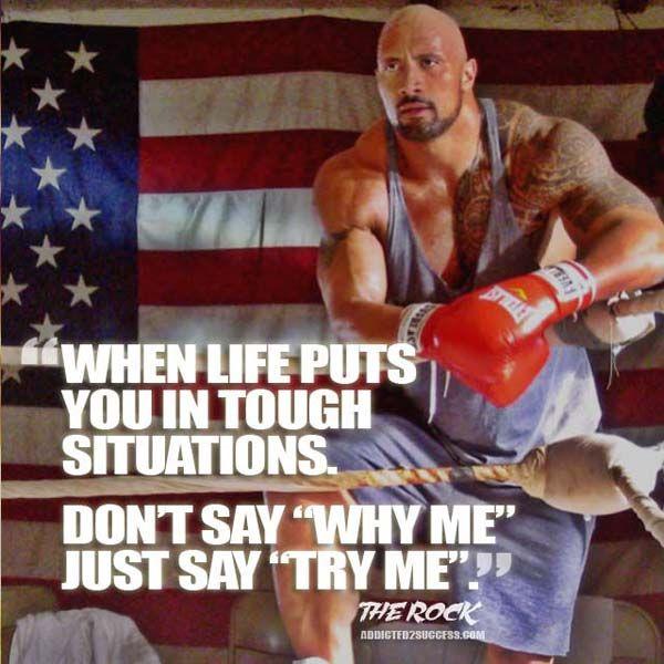 Dwayne Johnson: http://addicted2success.com/quotes/24-dwayne-johnson-motivational-picture-quotes/