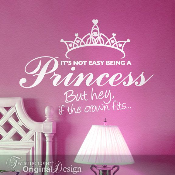 Girls Room Wall Decor Vinyl Decal Princess Wall Decal Girls Wall Decal Its Not Easy Being A Princess But Hey If The Crown Fits