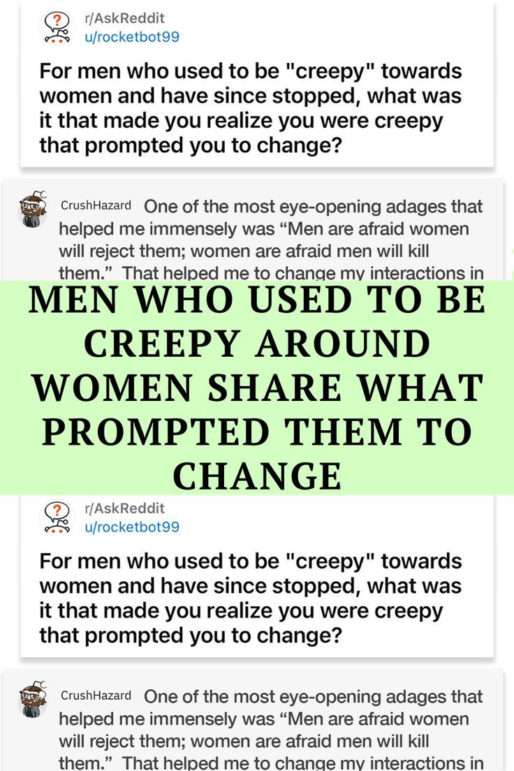 Men Who Used To Be Creepy Around Women Share What Prompted Them To Change