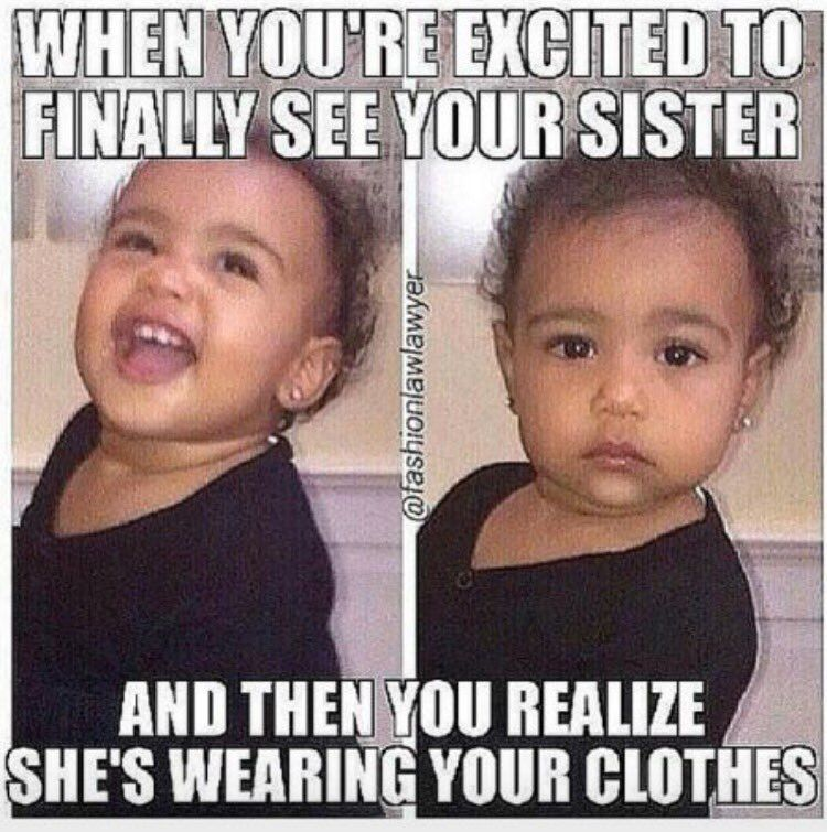 23 Memes That Will Only Be Funny If You Have A Sister.