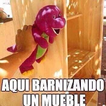 Aqui Barnizando Un Mueble Barney Memes Memes Divertidos Chistes