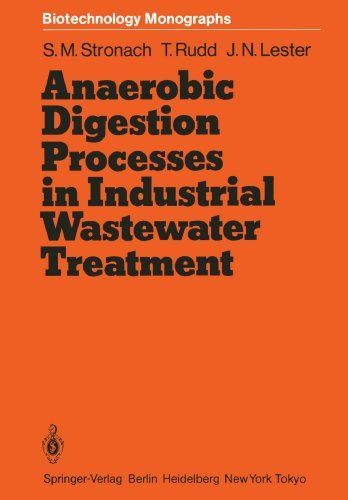 Anaerobic Digestion Processes in Industrial Wastewater Treatment (Biotechnology Monographs)