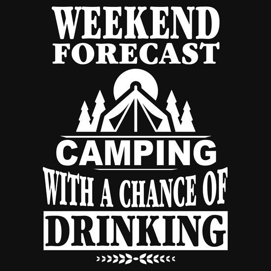 2ed1eb6c8 Weekend Forecast Camping With A Chance Of Drinking | Cricut ...