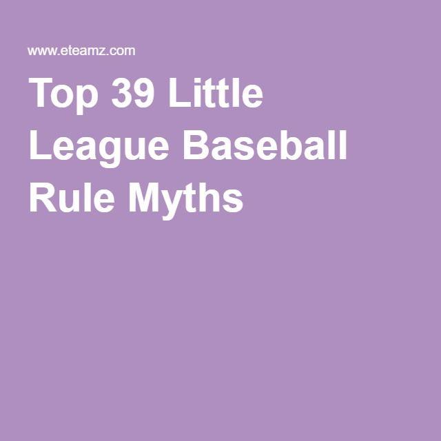Top 39 Little League Baseball Rule Myths | For my Kids