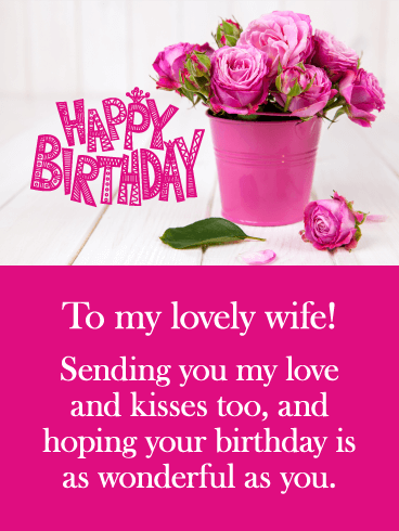 Sending You Love And Kisses Happy Birthday Card For Wife Send Your