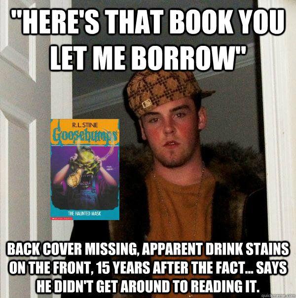 89f793e58 Scumbag Steve borrows a book memes | quickmeme | Quotes & Jokes ...