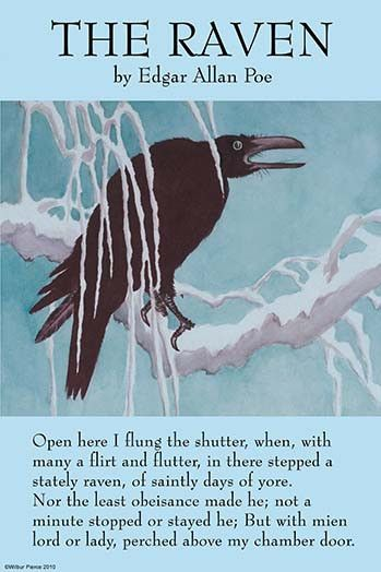 The Raven. At age 13 my parents bought me a book filled with his work. I obsessed about it and loved it. I still have it :)