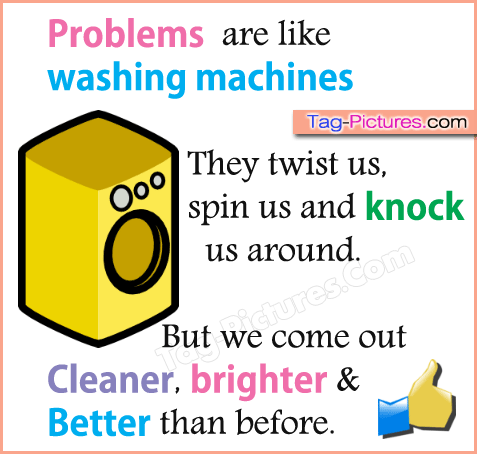 Inspirational Quote Problem Are Like Washing Machines They Twist Us