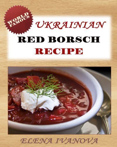 Ukrainian Red Borscht Recipe Step By Step Picture Cookbook How To Make Red Borsch Red Soup Or Borsht By Elena Ivanova Http Borscht Recipe Recipes Borscht