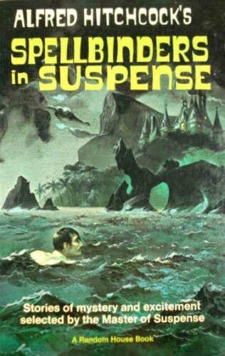Alfred Hitchcocks Spellbinders In Suspense 1967