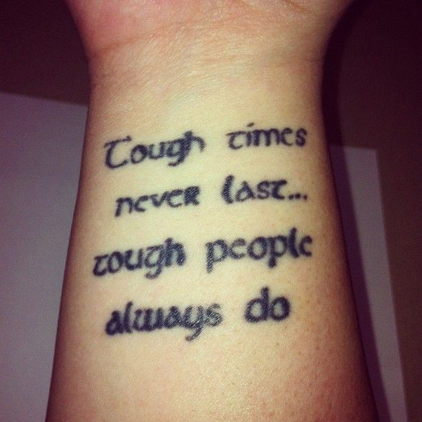 Tattoo Quotes Getting Through Hard Times