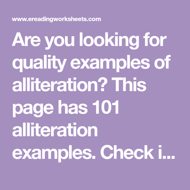 Are You Looking For Quality Examples Of Alliteration This Page Has