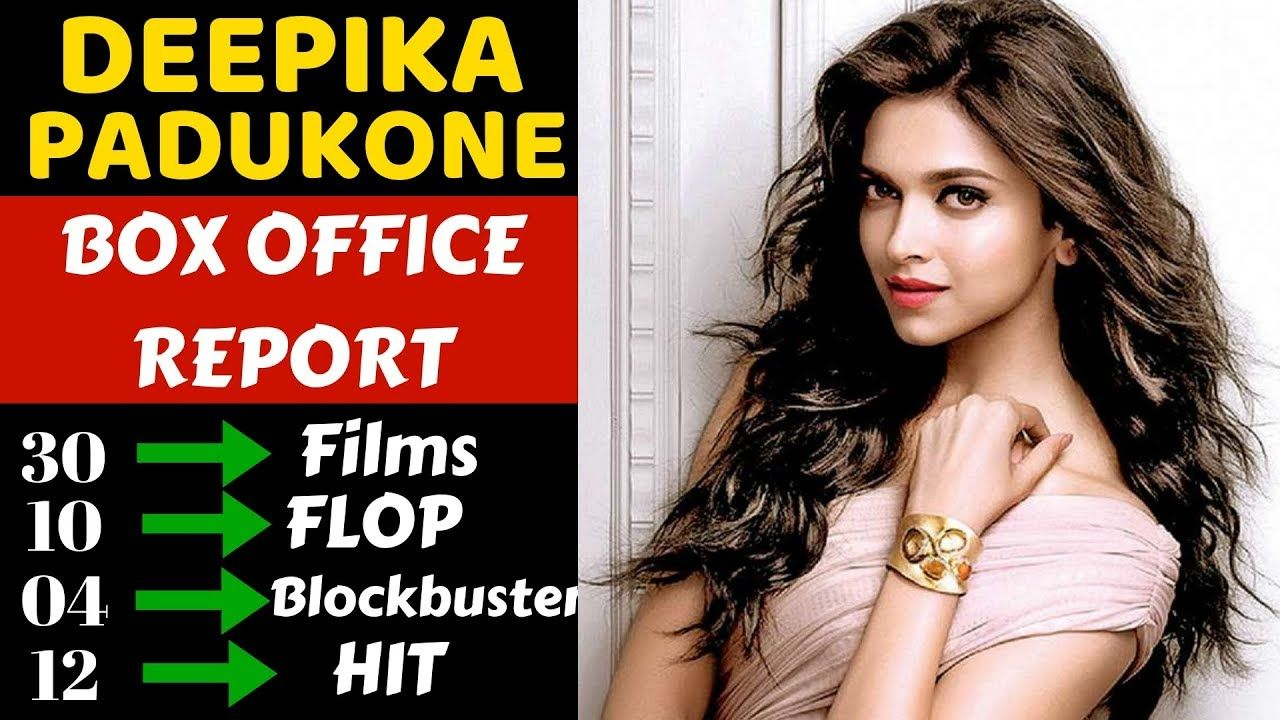 Deepika Padukone Box Office Collection Analysis Hit Flop And Blockbuste Deepika Padukone Youtube Box Office