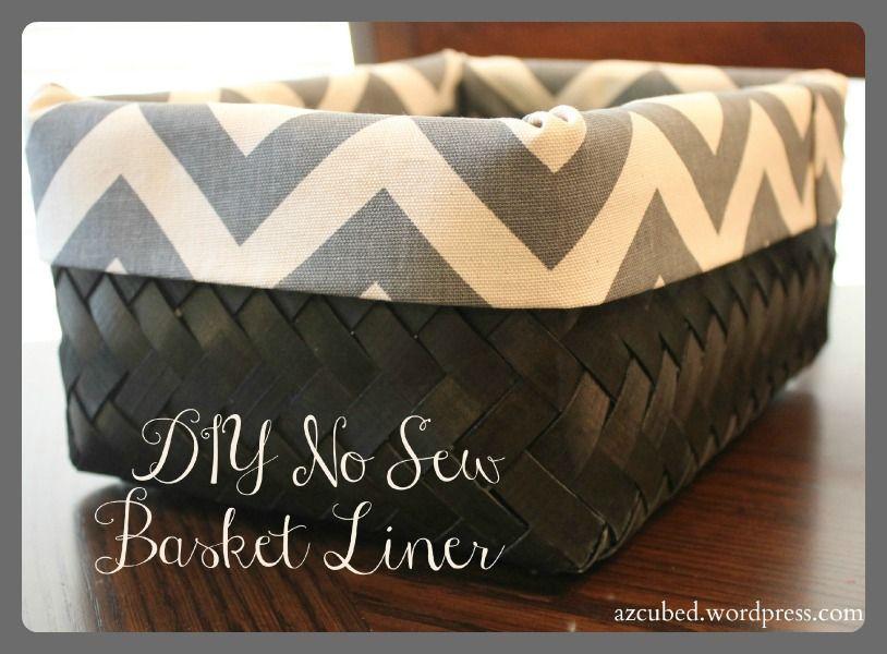 DIY No Sew Basket Liner--I'd prefer a real liner but realistically