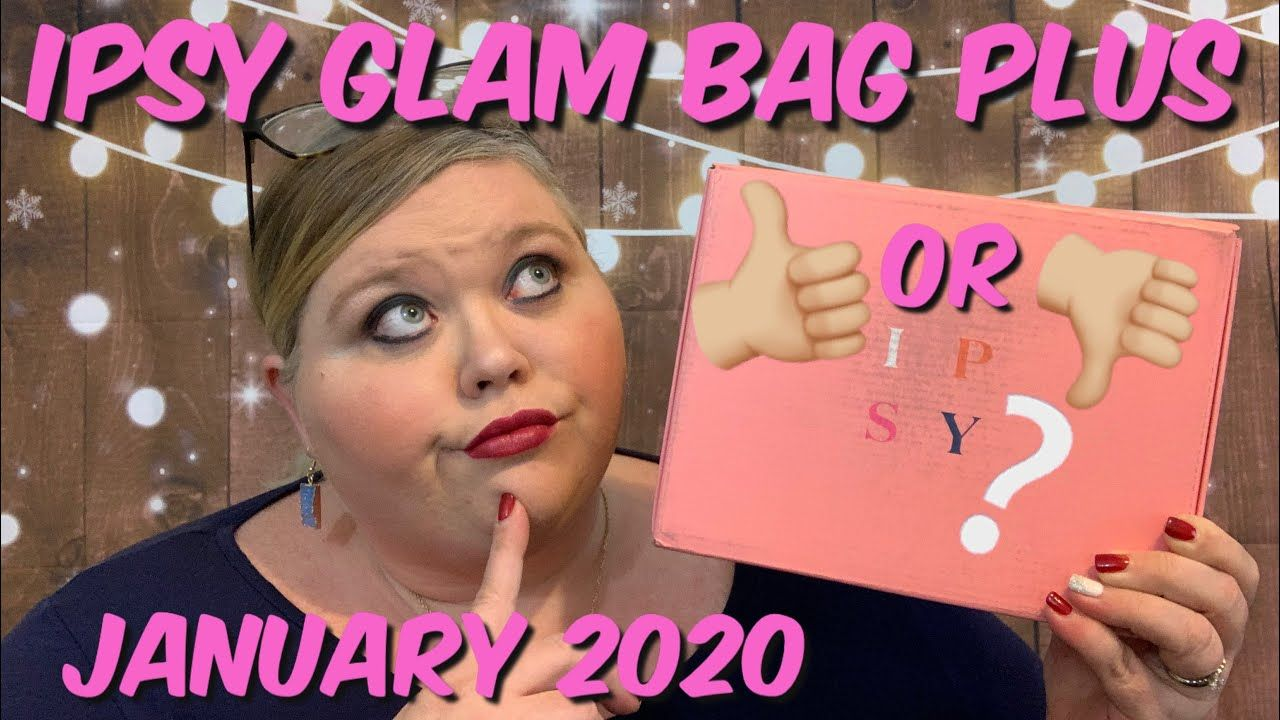 Ipsy Glam Bag Plus January 2020 What Happened In 2020 With