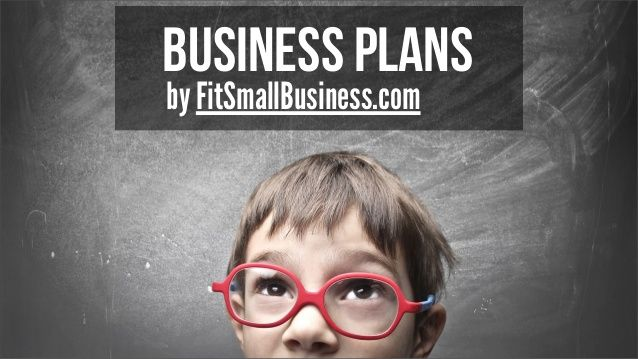 How To Write A Kick-Ass Business Plan by Fit Small Business via slideshare